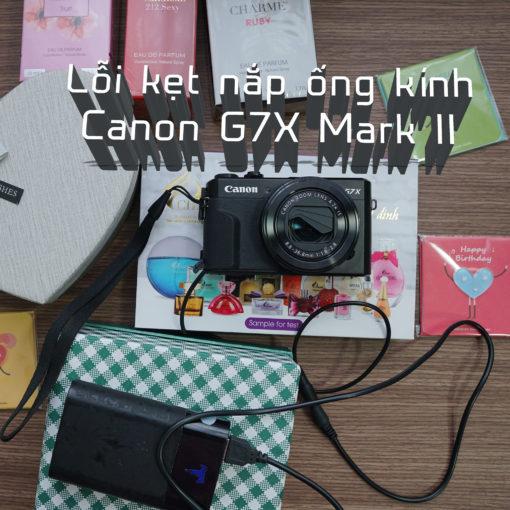 Sữa lỗi kẹt nắp ống kính máy ảnh canon g7x ii và các dòng máy ảnh du lịch